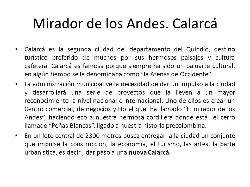 Mirador de los Andes. Calarcá Calarcá es la segunda ciudad del departamento del Quindío, destino turístico preferido de muchos por sus hermosos paisaj
