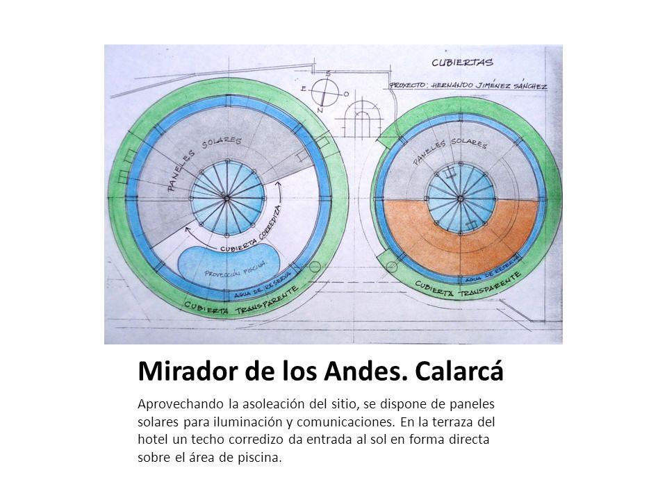 Mirador de los Andes. Calarcá Aprovechando la asoleación del sitio, se dispone de paneles solares para iluminación y comunicaciones. En la terraza del