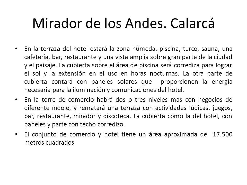 Mirador de los Andes. Calarcá En la terraza del hotel estará la zona húmeda, piscina, turco, sauna, una cafetería, bar, restaurante y una vista amplia