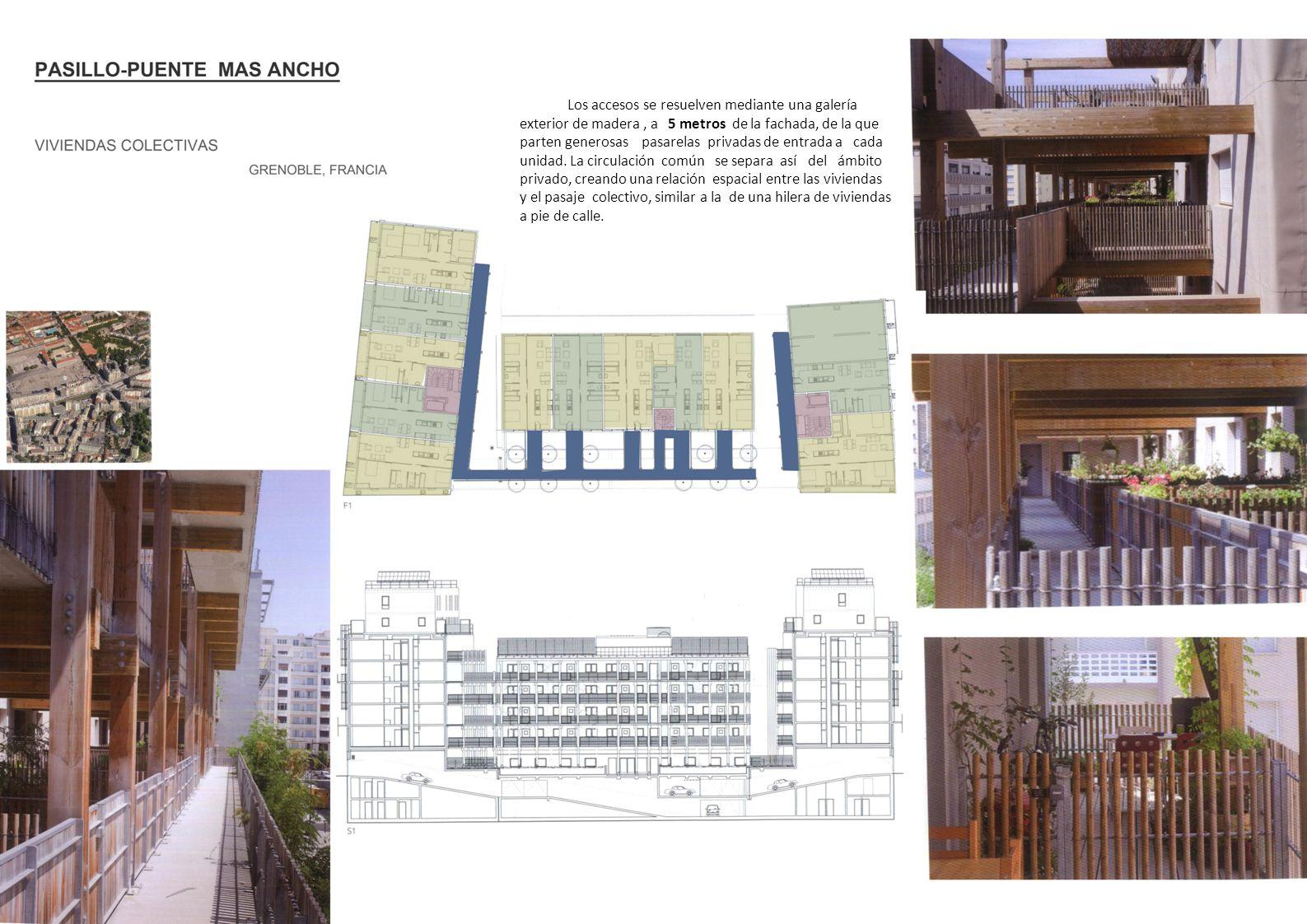 Los accesos se resuelven mediante una galería exterior de madera, a 5 metros de la fachada, de la que parten generosas pasarelas privadas de entrada a