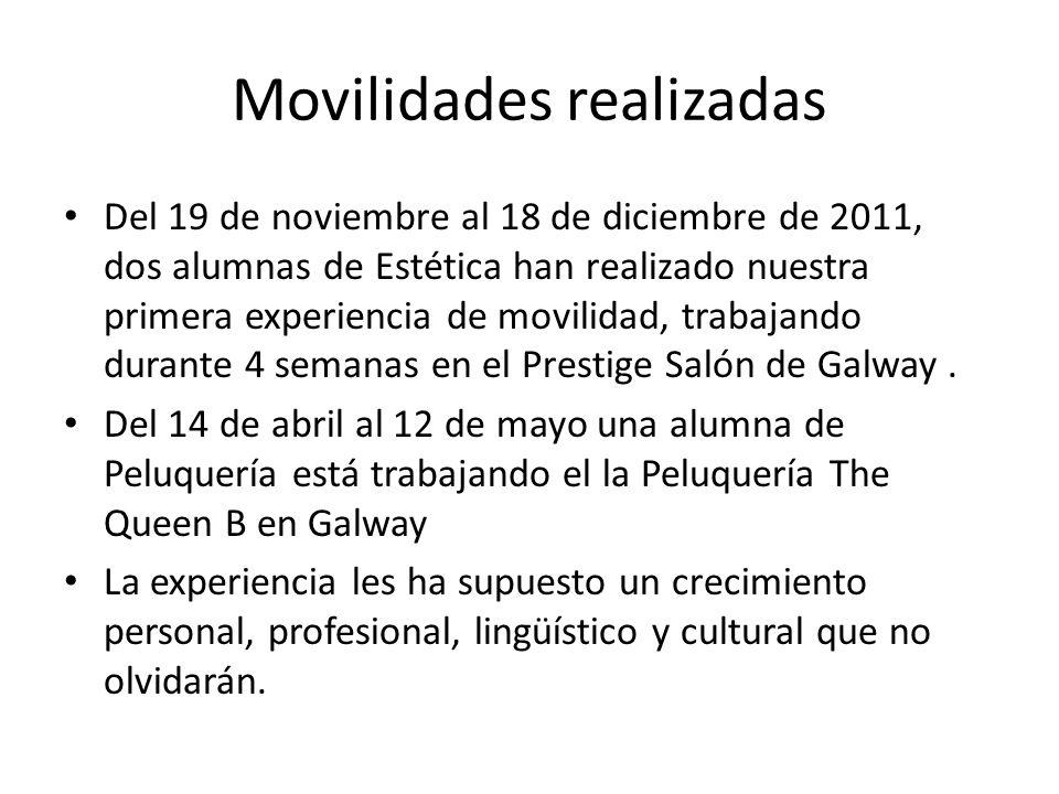 Movilidades realizadas Del 19 de noviembre al 18 de diciembre de 2011, dos alumnas de Estética han realizado nuestra primera experiencia de movilidad, trabajando durante 4 semanas en el Prestige Salón de Galway.