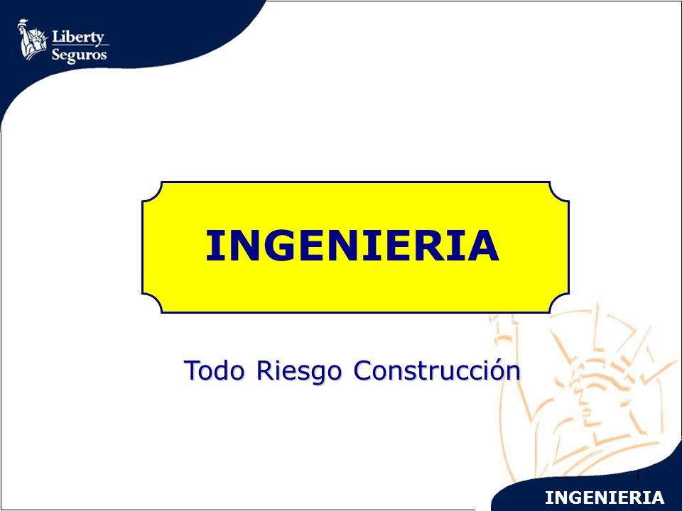 INGENIERIA 1 Todo Riesgo Construcción INGENIERIA