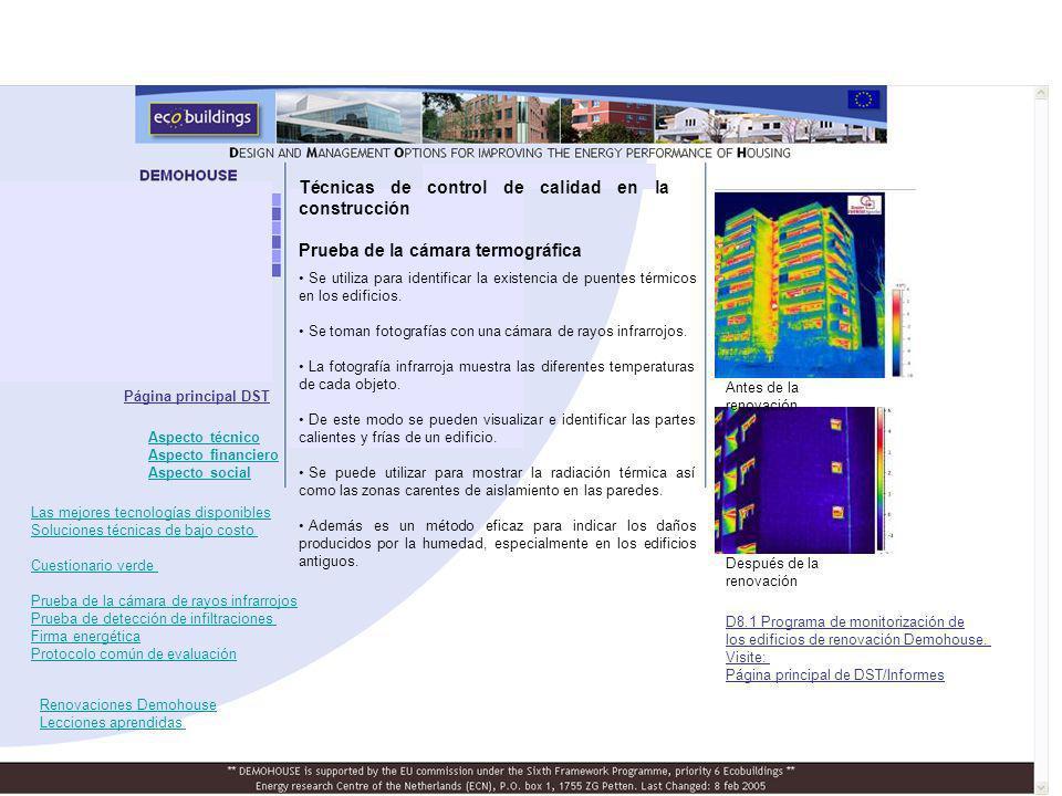 Antes de la renovación Después de la renovación Se utiliza para identificar la existencia de puentes térmicos en los edificios.