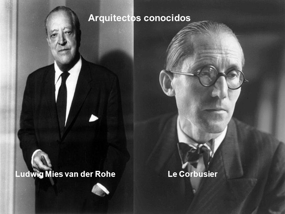 Arquitectos conocidos Le CorbusierLudwig Mies van der Rohe