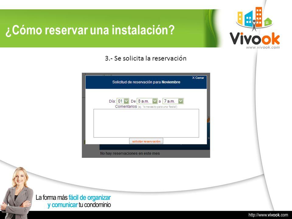3.- Se solicita la reservación ¿Cómo reservar una instalación?