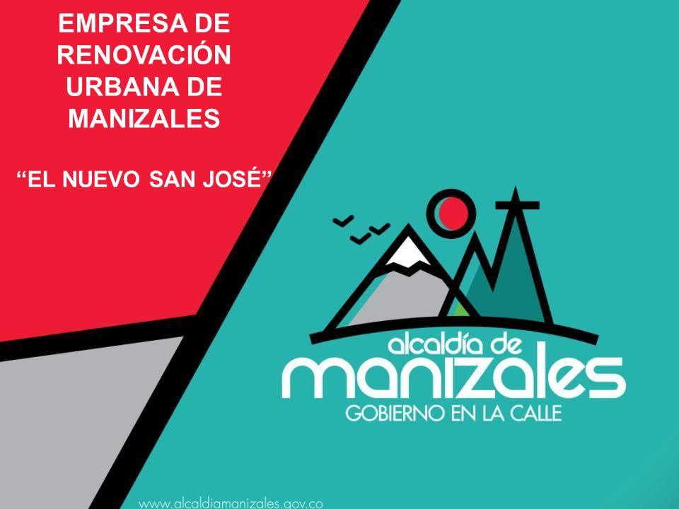 EMPRESA DE RENOVACIÓN URBANA DE MANIZALES EL NUEVO SAN JOSÉ
