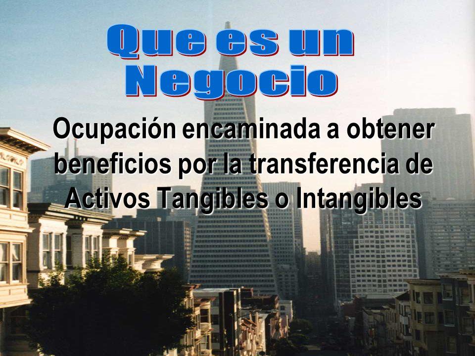 Ocupación encaminada a obtener beneficios por la transferencia de Activos Tangibles o Intangibles