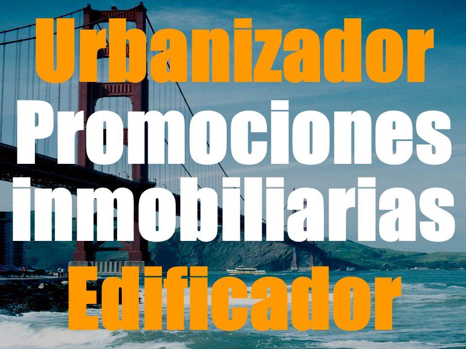 Promociones inmobiliarias Urbanizador Edificador
