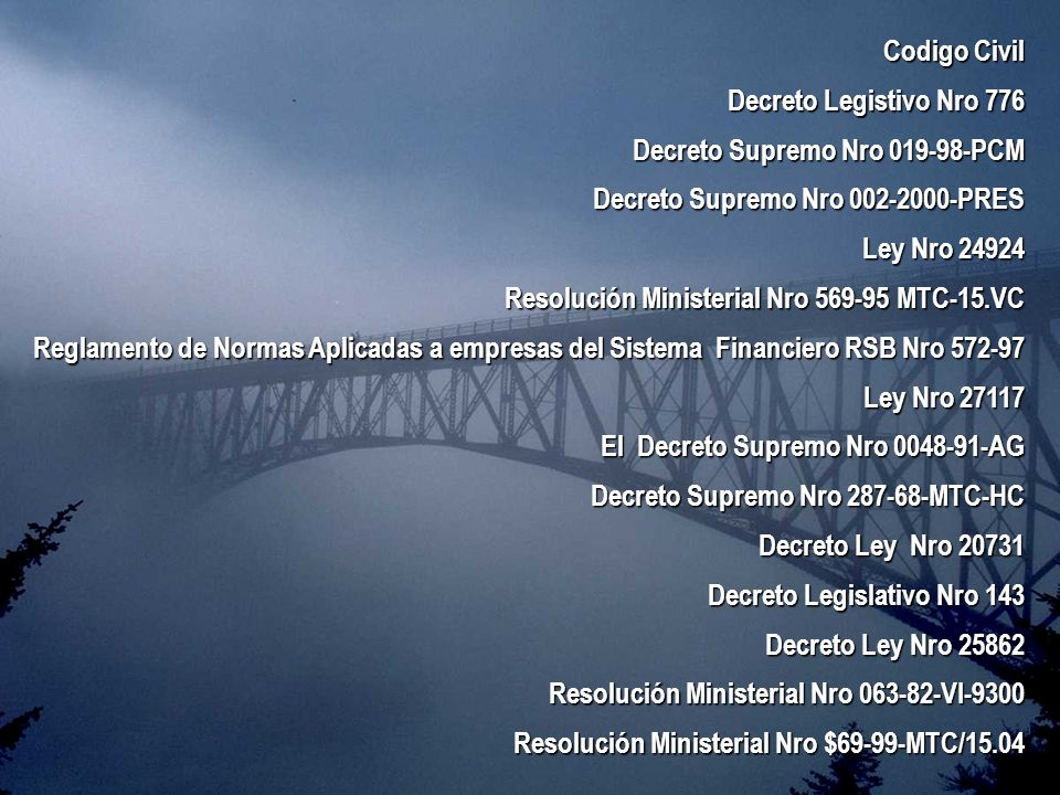 Codigo Civil Decreto Legistivo Nro 776 Decreto Supremo Nro 019-98-PCM Decreto Supremo Nro 002-2000-PRES Ley Nro 24924 Resolución Ministerial Nro 569-9