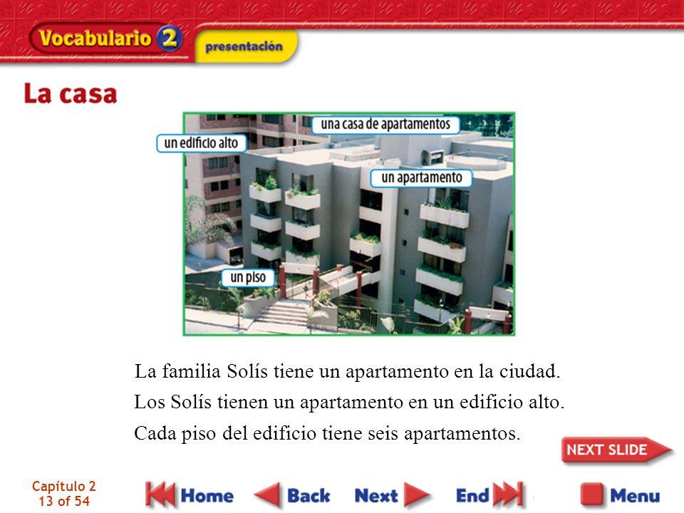 Capítulo 2 13 of 54 Cada piso del edificio tiene seis apartamentos.