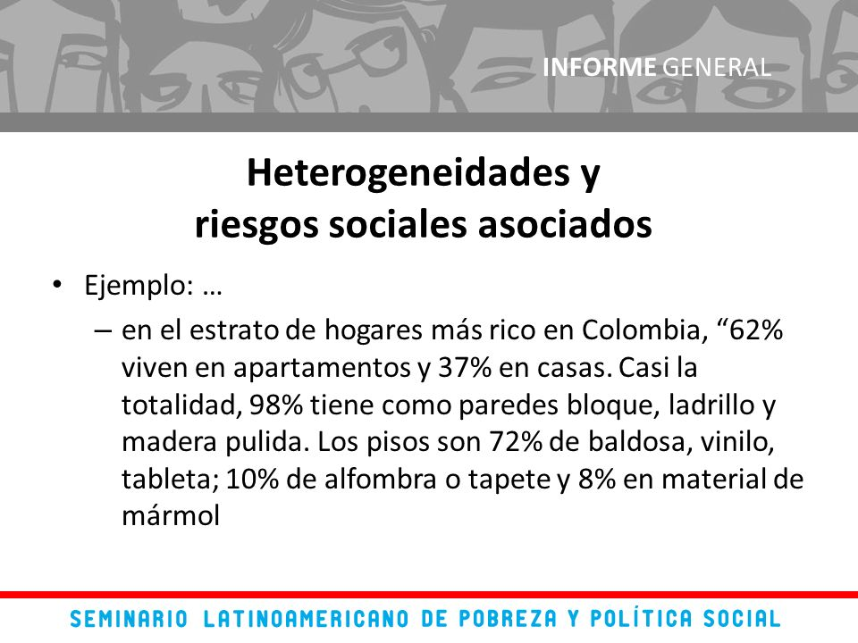 Ejemplo: … – en el estrato de hogares más rico en Colombia, 62% viven en apartamentos y 37% en casas. Casi la totalidad, 98% tiene como paredes bloque