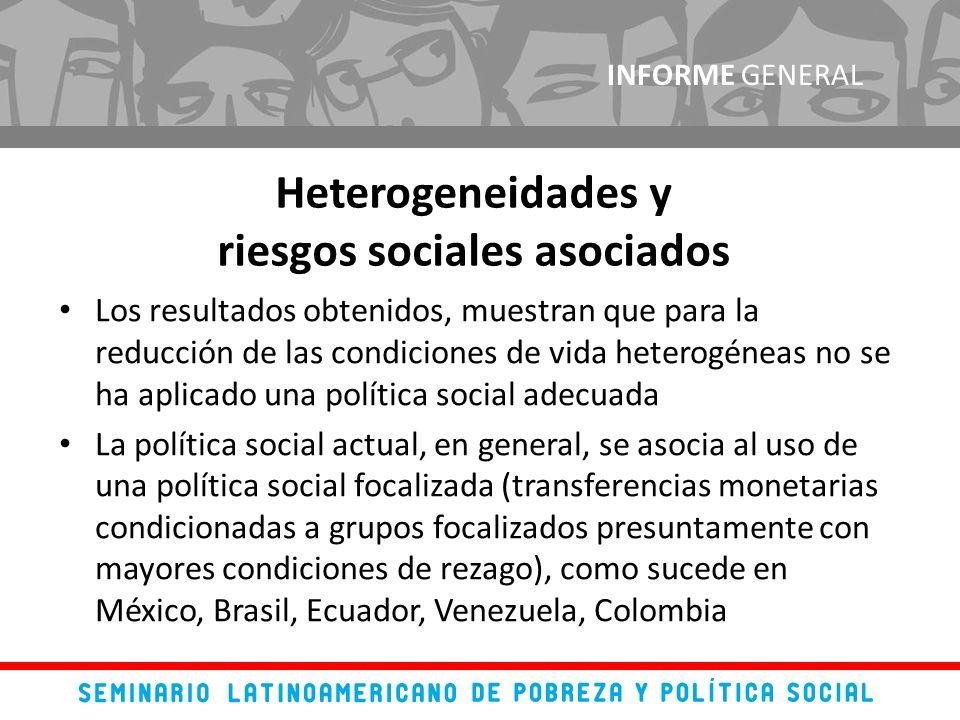Los resultados obtenidos, muestran que para la reducción de las condiciones de vida heterogéneas no se ha aplicado una política social adecuada La pol