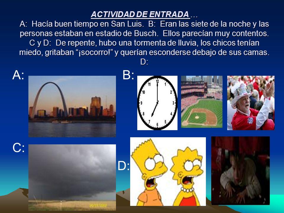 Actividad de Entrada ORAL – Describan las fotos siguientes con un verbo especial (i-y) - creer - oír - destruir - leer A: B: C: D: