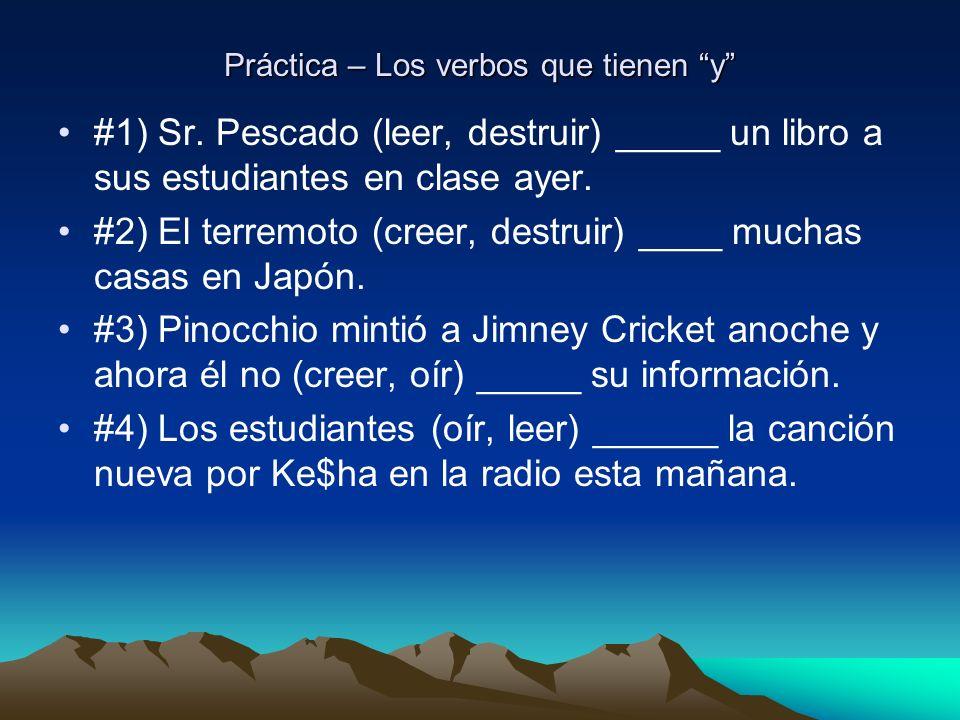 Práctica – Los verbos que tienen y #1) Sr.