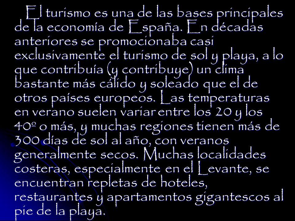 El turismo es una de las bases principales de la economía de España.