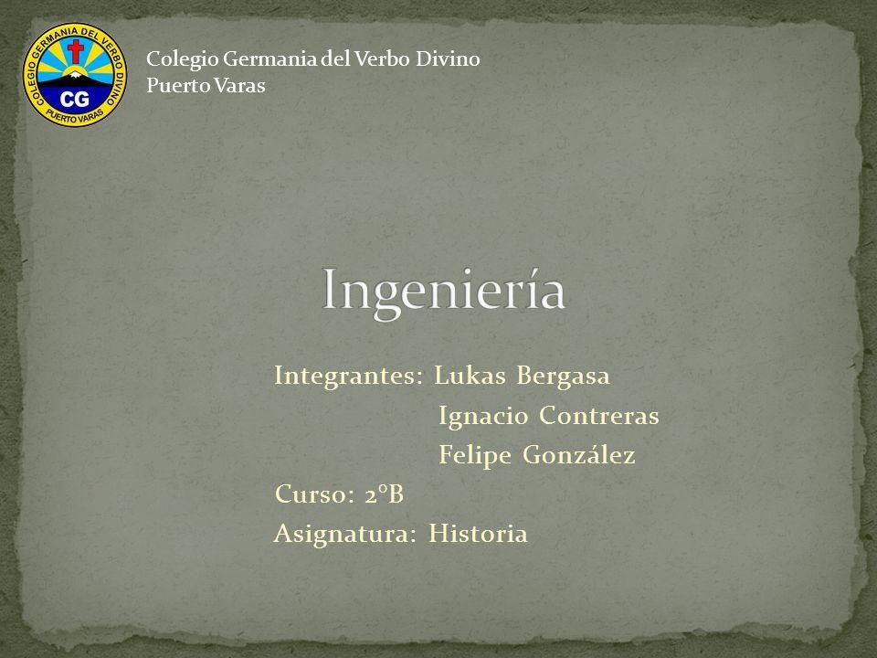 Integrantes: Lukas Bergasa Ignacio Contreras Felipe González Curso: 2°B Asignatura: Historia Colegio Germania del Verbo Divino Puerto Varas