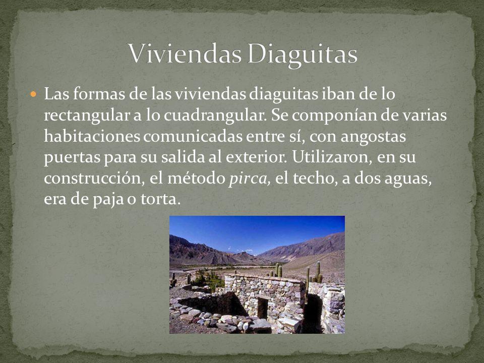 Las formas de las viviendas diaguitas iban de lo rectangular a lo cuadrangular. Se componían de varias habitaciones comunicadas entre sí, con angostas
