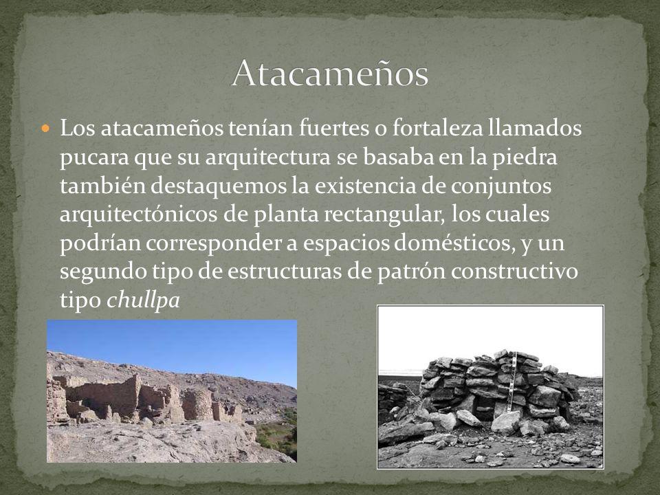 Los atacameños tenían fuertes o fortaleza llamados pucara que su arquitectura se basaba en la piedra también destaquemos la existencia de conjuntos arquitectónicos de planta rectangular, los cuales podrían corresponder a espacios domésticos, y un segundo tipo de estructuras de patrón constructivo tipo chullpa