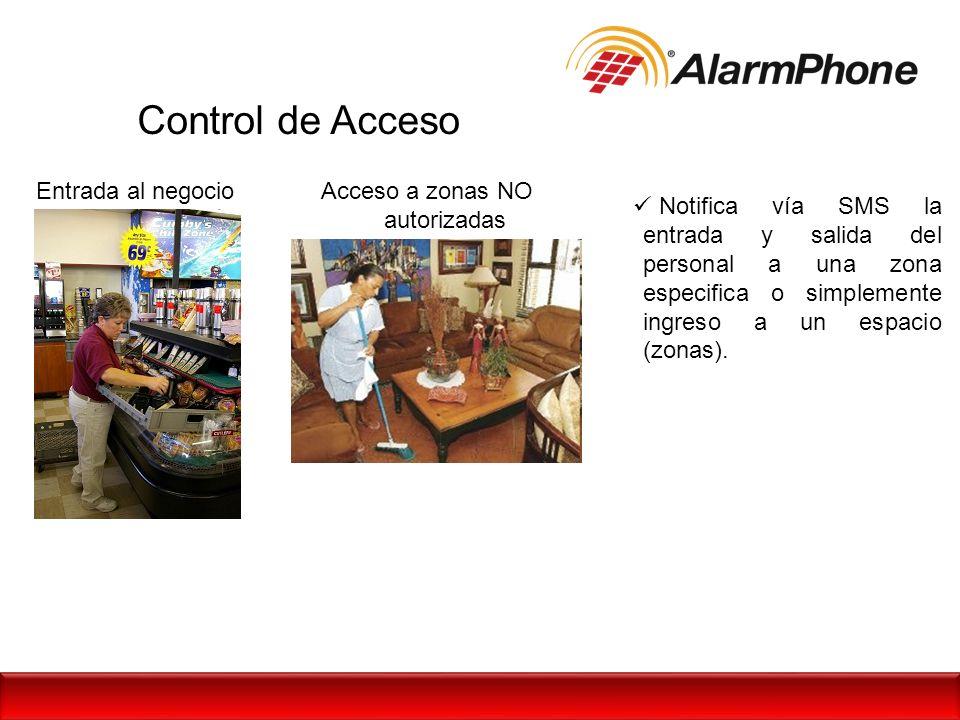 Control de Acceso Notifica vía SMS la entrada y salida del personal a una zona especifica o simplemente ingreso a un espacio (zonas). Entrada al negoc