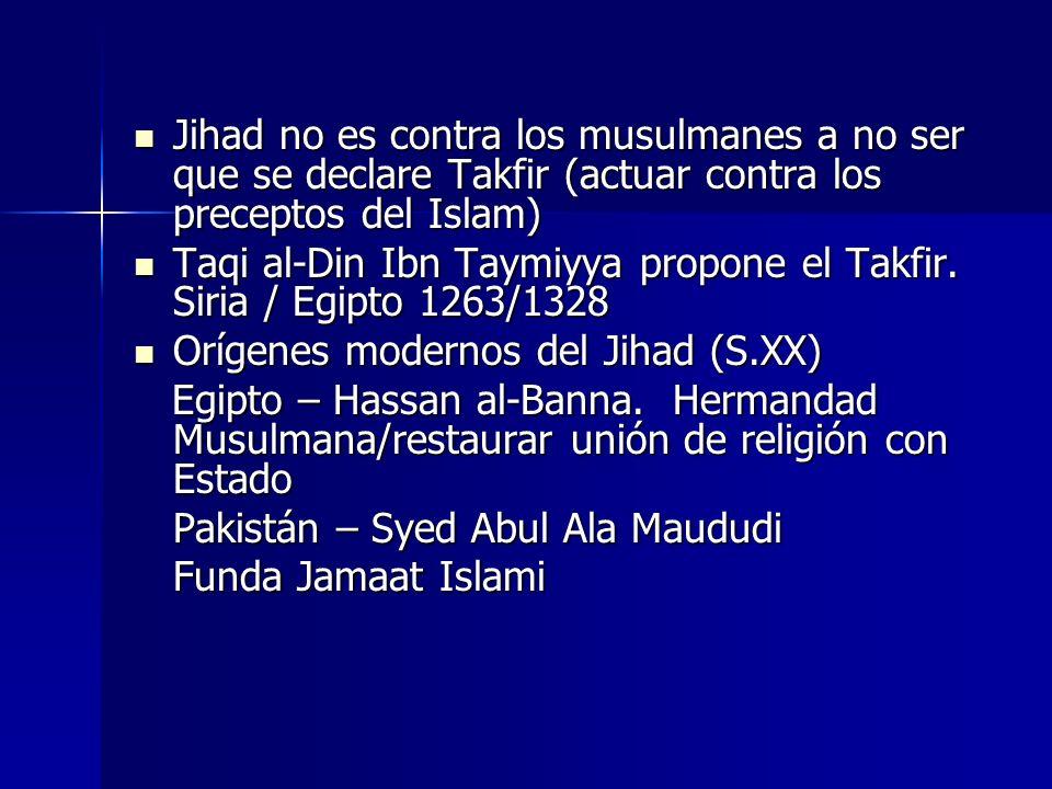 Plantean Jihad contra ocupación extranjera de países islámicos Plantean Jihad contra ocupación extranjera de países islámicos En 1950 Sayed Qutb lleva esto al extremo En 1950 Sayed Qutb lleva esto al extremo Todos los no musulmanes son infieles Todos los no musulmanes son infieles Rebelión de la Umma contra gobiernos que han traicionado la fe Rebelión de la Umma contra gobiernos que han traicionado la fe Derecho de interpretación regresa a la Umma Derecho de interpretación regresa a la Umma Nasser ejecutó a Qutb (1966) Nasser ejecutó a Qutb (1966)
