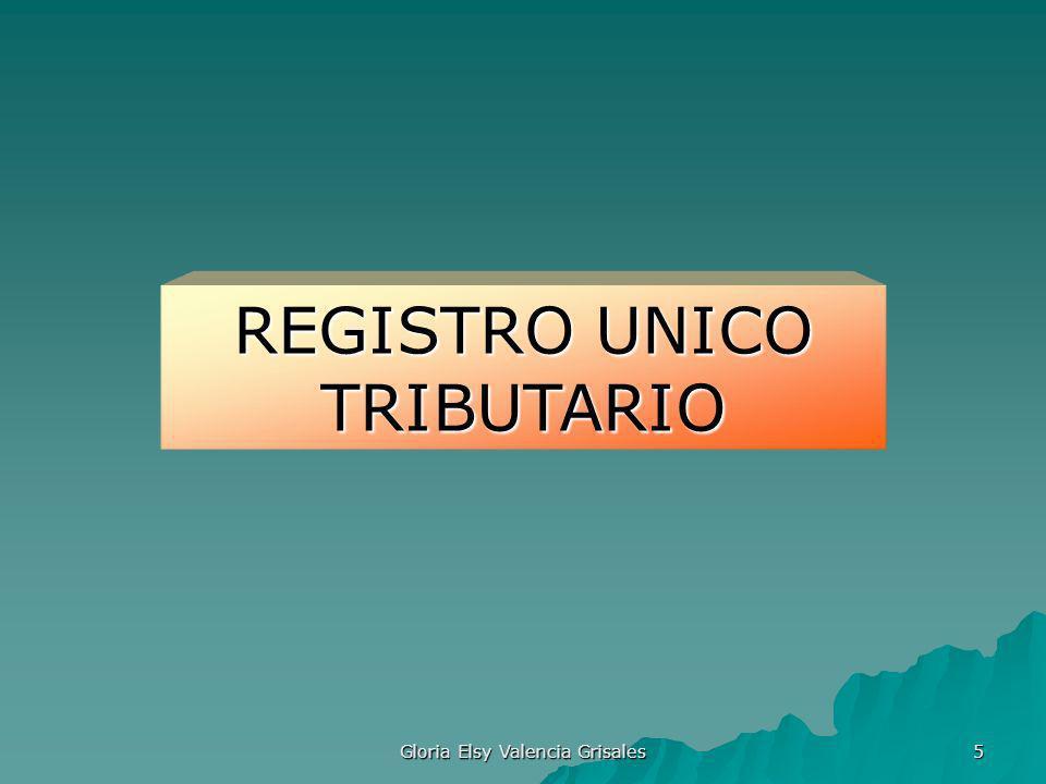 Gloria Elsy Valencia Grisales 5 REGISTRO UNICO TRIBUTARIO