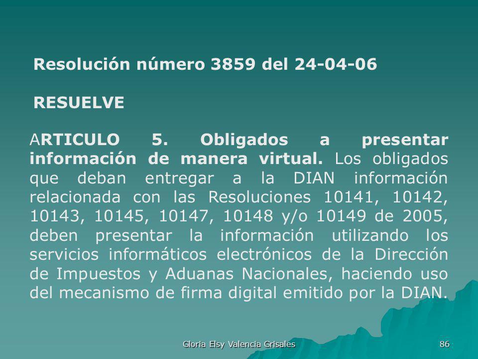Gloria Elsy Valencia Grisales 86 ARTICULO 5. Obligados a presentar información de manera virtual. Los obligados que deban entregar a la DIAN informaci