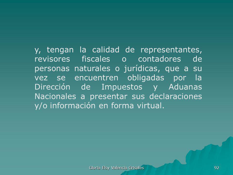 Gloria Elsy Valencia Grisales 92 y, tengan la calidad de representantes, revisores fiscales o contadores de personas naturales o jurídicas, que a su v