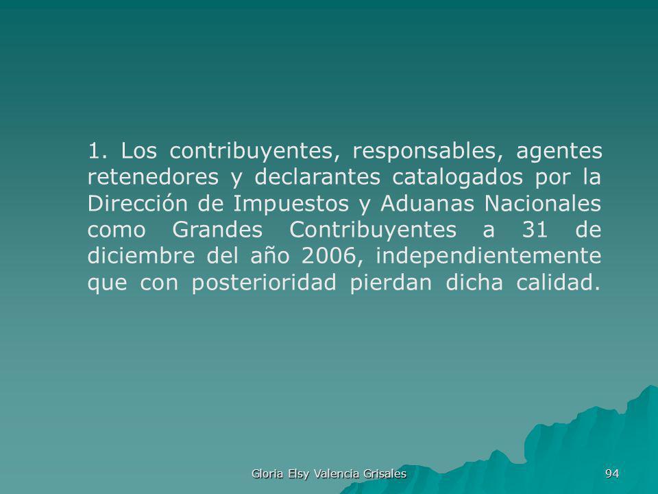 Gloria Elsy Valencia Grisales 94 1. Los contribuyentes, responsables, agentes retenedores y declarantes catalogados por la Dirección de Impuestos y Ad