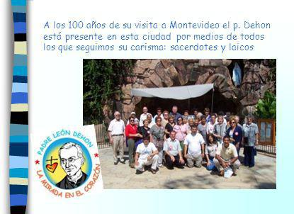 A los 100 años de su visita a Montevideo el p. Dehon está presente en esta ciudad por medios de todos los que seguimos su carisma: sacerdotes y laicos