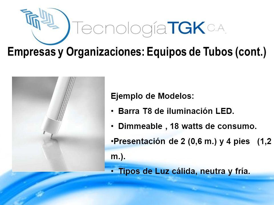Ejemplo de Modelos: Barra T8 de iluminación LED. Dimmeable, 18 watts de consumo. Presentación de 2 (0,6 m.) y 4 pies (1,2 m.). Tipos de Luz cálida, ne