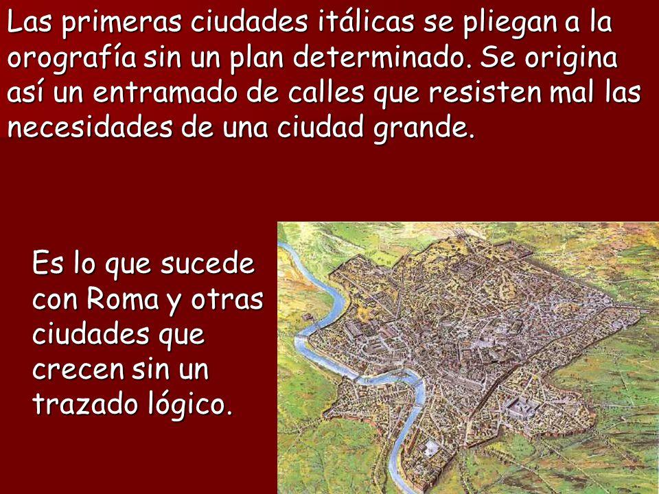 Es lo que sucede con Roma y otras ciudades que crecen sin un trazado lógico.