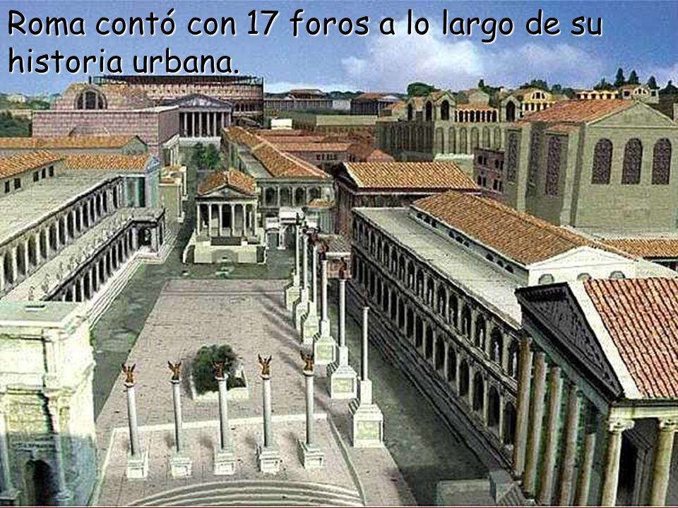 Roma contó con 17 foros a lo largo de su historia urbana.