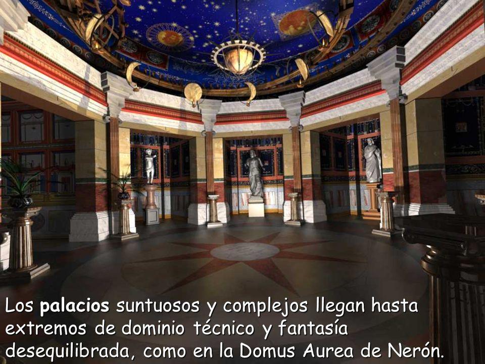 Los palacios suntuosos y complejos llegan hasta extremos de dominio técnico y fantasía desequilibrada, como en la Domus Aurea de Nerón.