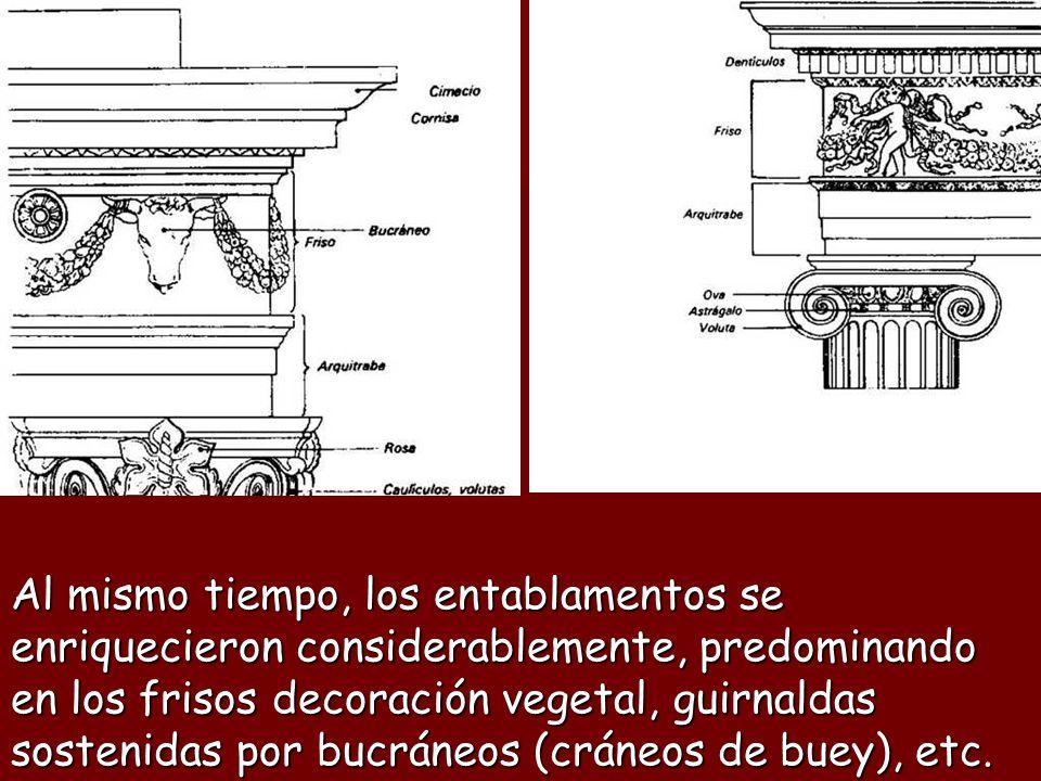 Al mismo tiempo, los entablamentos se enriquecieron considerablemente, predominando en los frisos decoración vegetal, guirnaldas sostenidas por bucráneos (cráneos de buey), etc.
