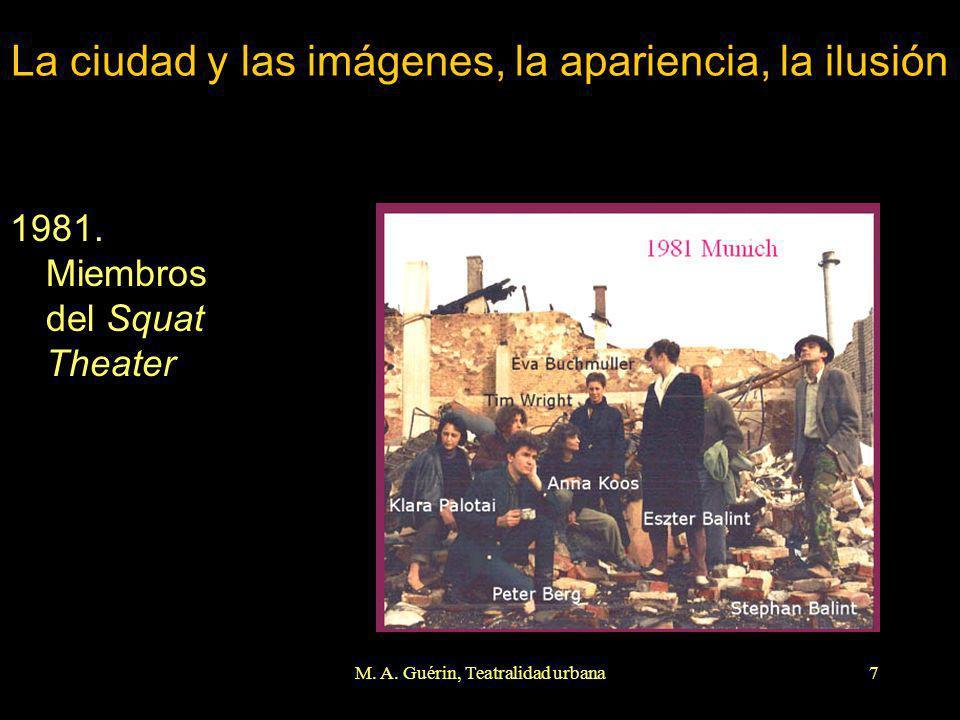 M. A. Guérin, Teatralidad urbana7 La ciudad y las imágenes, la apariencia, la ilusión 1981. Miembros del Squat Theater