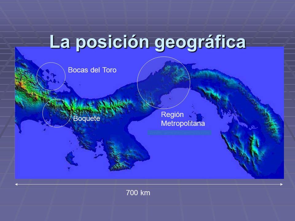 700 km La posición geográfica Bocas del Toro Boquete Región Metropolitana
