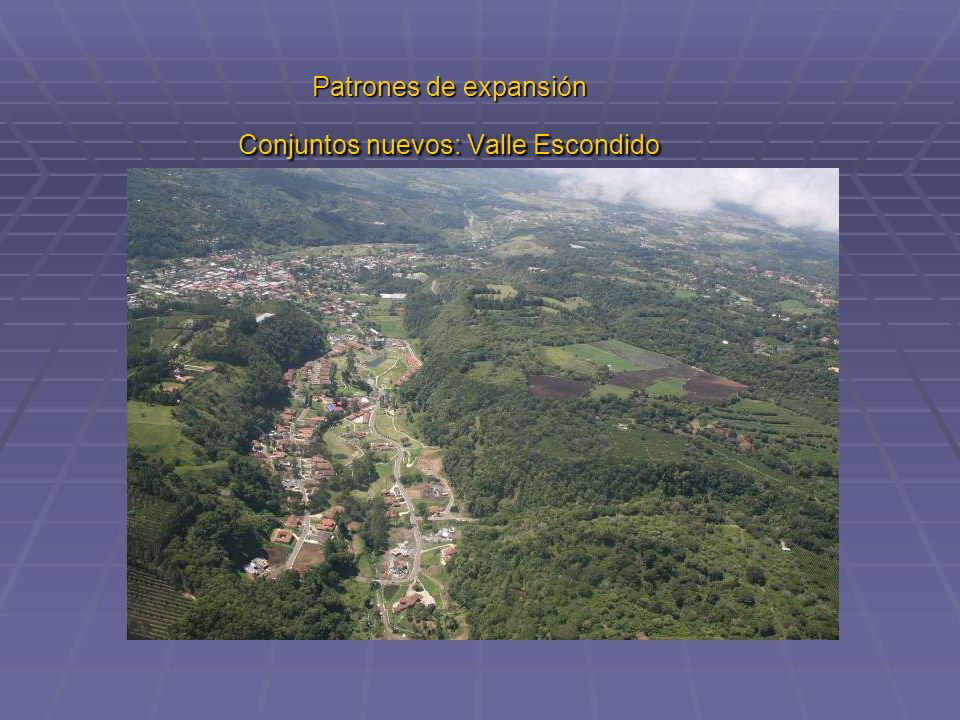 Patrones de expansión Conjuntos nuevos: Valle Escondido