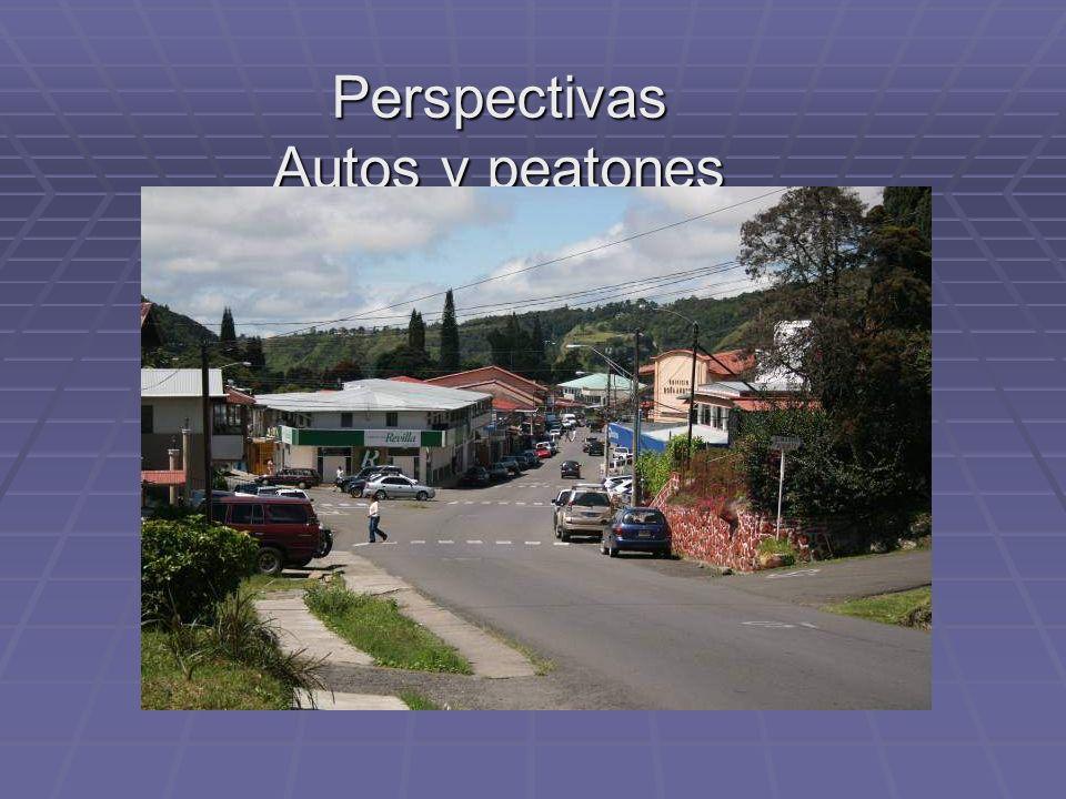 Perspectivas Autos y peatones