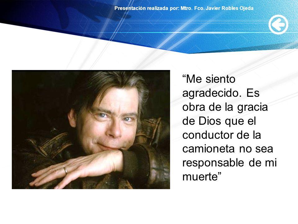 Presentación realizada por: Mtro. Fco. Javier Robles Ojeda Me siento agradecido. Es obra de la gracia de Dios que el conductor de la camioneta no sea