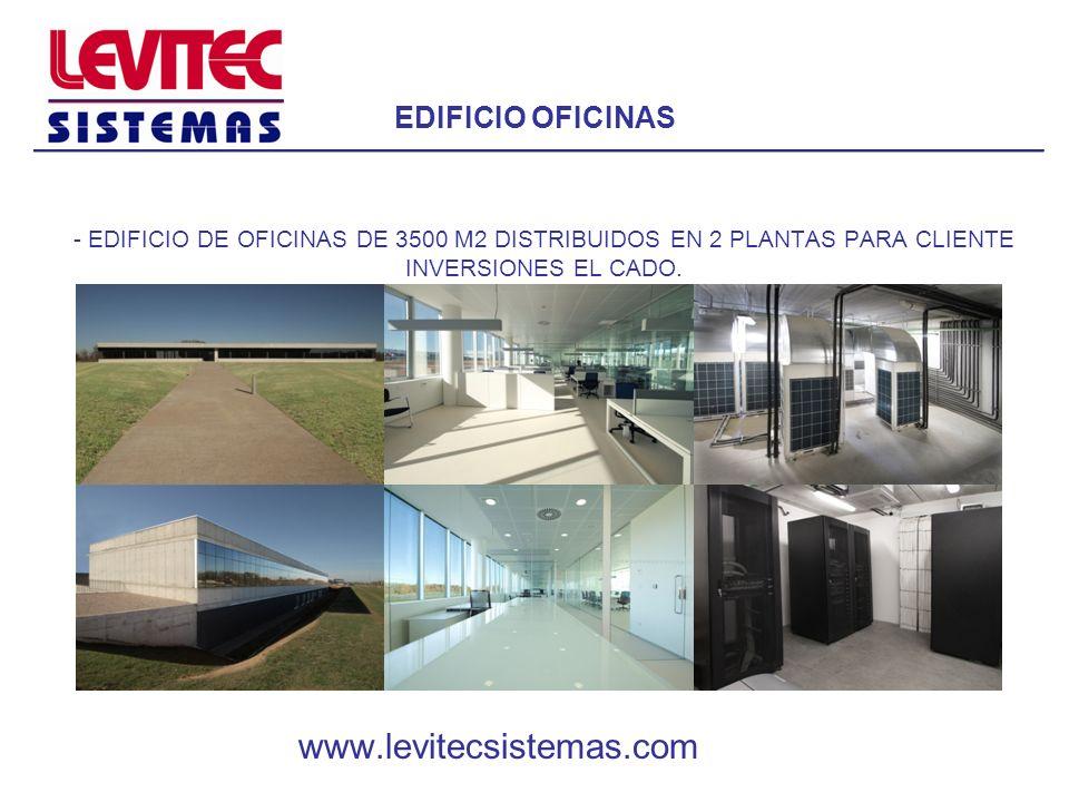 EDIFICIO OFICINAS - EDIFICIO DE OFICINAS DE 3500 M2 DISTRIBUIDOS EN 2 PLANTAS PARA CLIENTE INVERSIONES EL CADO. www.levitecsistemas.com