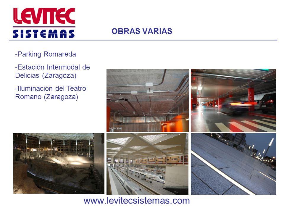 OBRAS VARIAS -Parking Romareda -Estación Intermodal de Delicias (Zaragoza) -Iluminación del Teatro Romano (Zaragoza) www.levitecsistemas.com