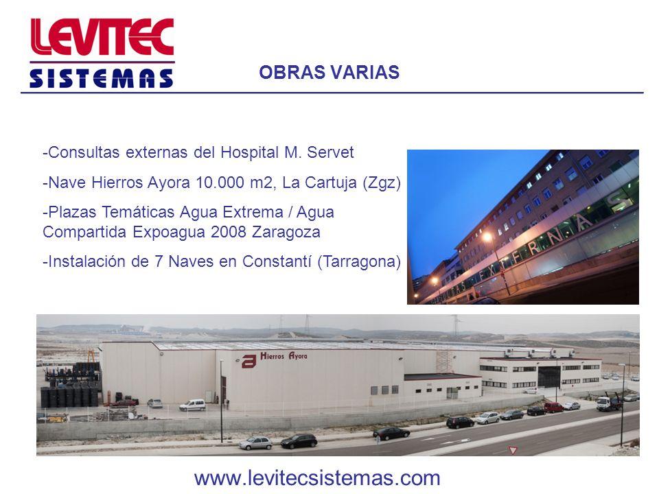 OBRAS VARIAS -Consultas externas del Hospital M. Servet -Nave Hierros Ayora 10.000 m2, La Cartuja (Zgz) -Plazas Temáticas Agua Extrema / Agua Comparti