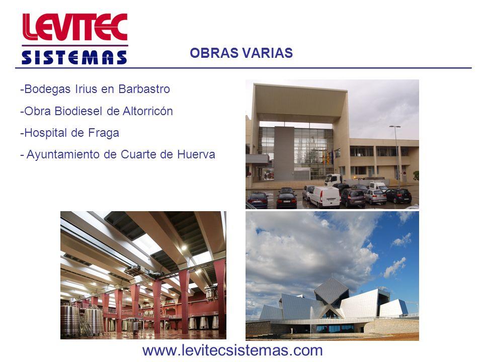 OBRAS VARIAS -Bodegas Irius en Barbastro -Obra Biodiesel de Altorricón -Hospital de Fraga - Ayuntamiento de Cuarte de Huerva www.levitecsistemas.com