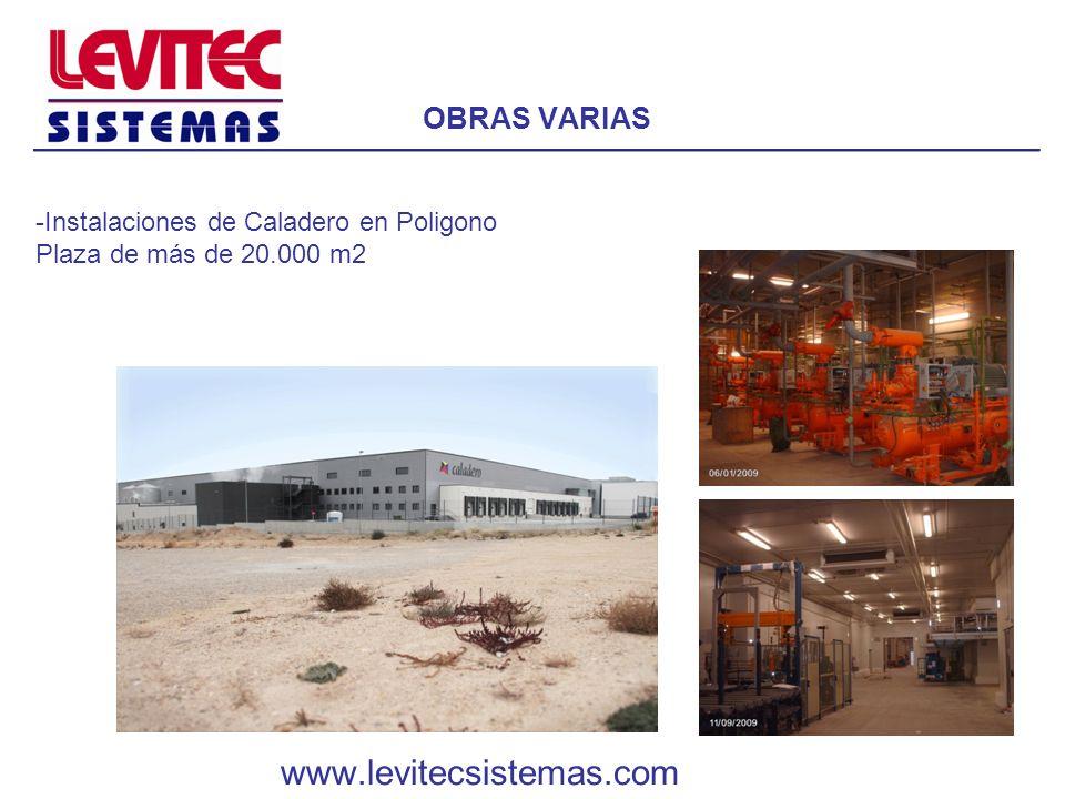 OBRAS VARIAS -Instalaciones de Caladero en Poligono Plaza de más de 20.000 m2 www.levitecsistemas.com
