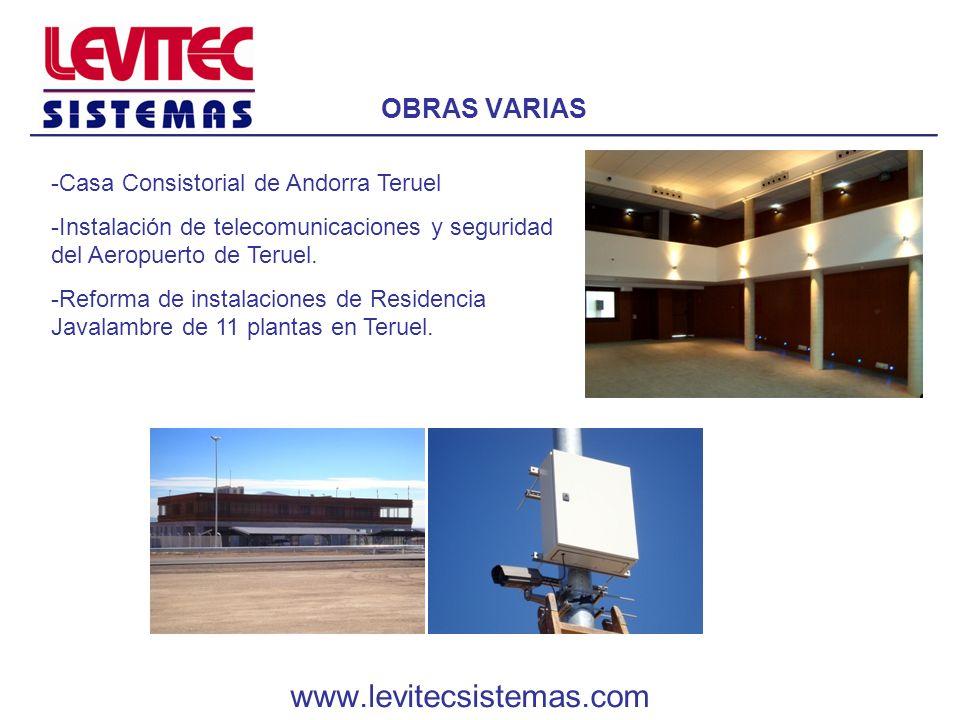 OBRAS VARIAS -Casa Consistorial de Andorra Teruel -Instalación de telecomunicaciones y seguridad del Aeropuerto de Teruel. -Reforma de instalaciones d