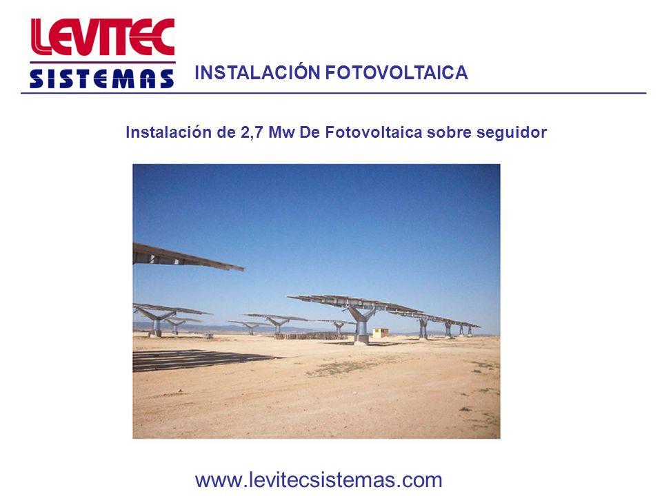 INSTALACIÓN FOTOVOLTAICA Instalación de 2,7 Mw De Fotovoltaica sobre seguidor www.levitecsistemas.com