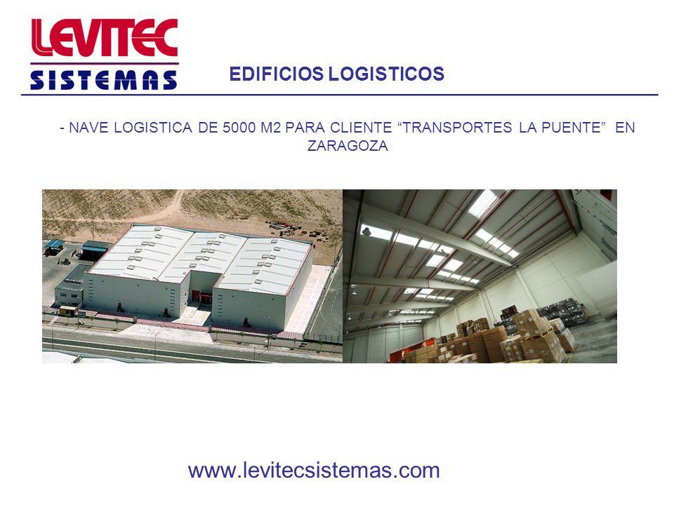 EDIFICIOS LOGISTICOS - NAVE LOGISTICA DE 5000 M2 PARA CLIENTE TRANSPORTES LA PUENTE EN ZARAGOZA www.levitecsistemas.com