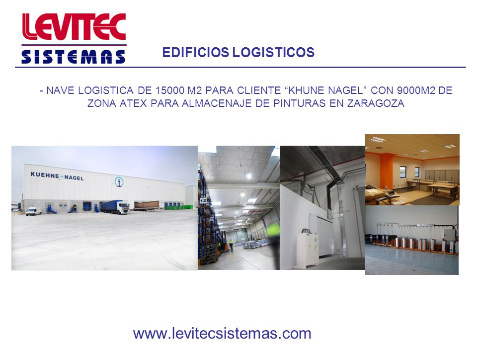 EDIFICIOS LOGISTICOS - NAVE LOGISTICA DE 15000 M2 PARA CLIENTE KHUNE NAGEL CON 9000M2 DE ZONA ATEX PARA ALMACENAJE DE PINTURAS EN ZARAGOZA www.levitec