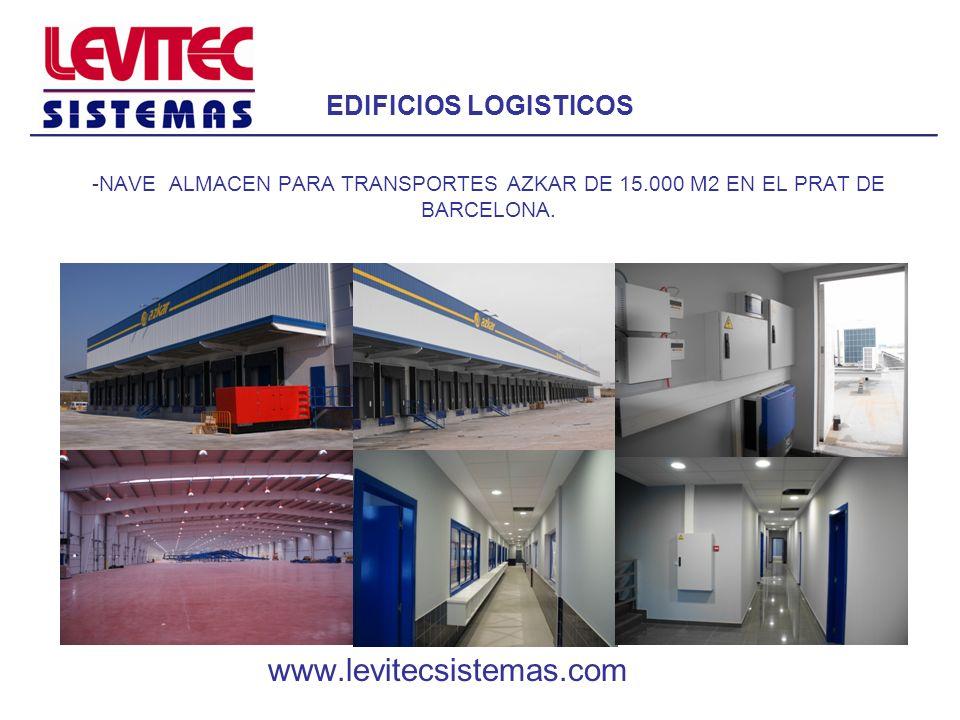 EDIFICIOS LOGISTICOS -NAVE ALMACEN PARA TRANSPORTES AZKAR DE 15.000 M2 EN EL PRAT DE BARCELONA. www.levitecsistemas.com