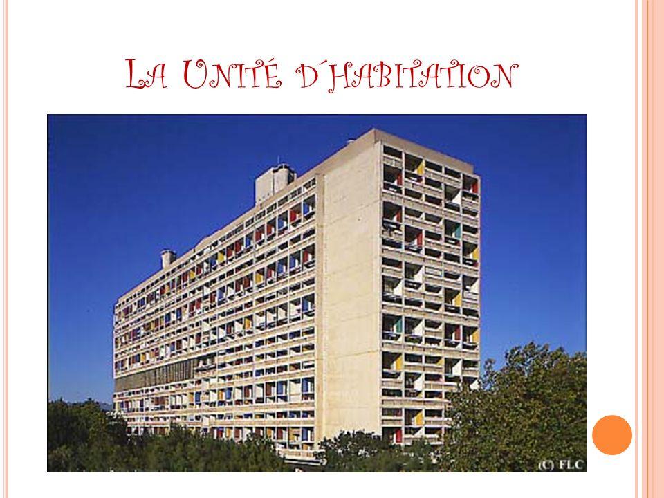 L A U NITÉ D ´ HABITATION